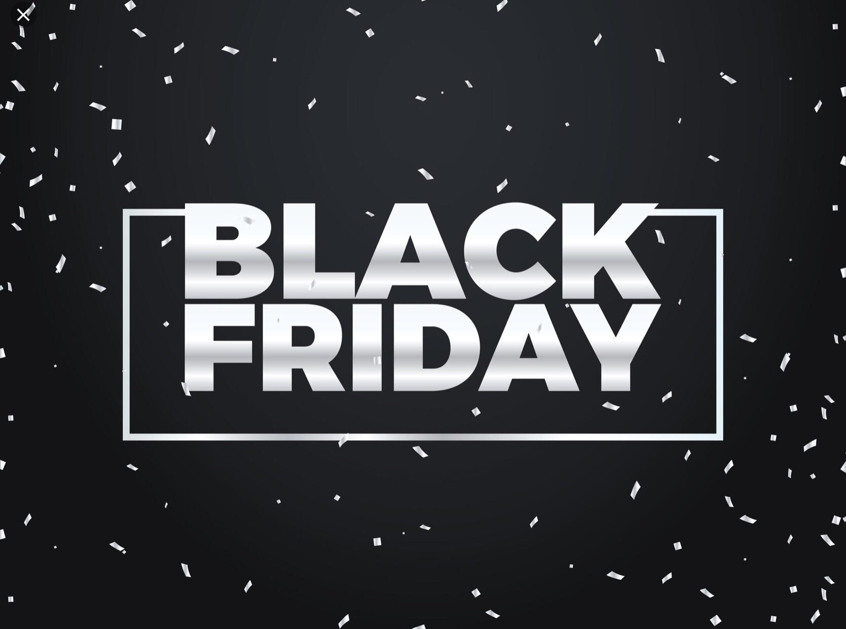 Black Friday Deals – Friday 23rd November – Saturday 24th November